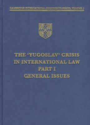 The Yugoslav Crisis in International Law