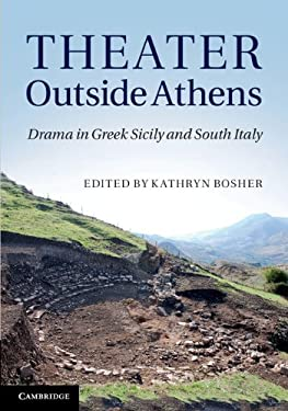 Theater Outside Athens: Drama in Greek Sicily and South Italy 9780521761789