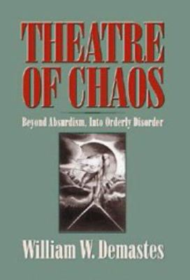 Theatre of Chaos: Beyond Absurdism, Into Orderly Disorder 9780521582452