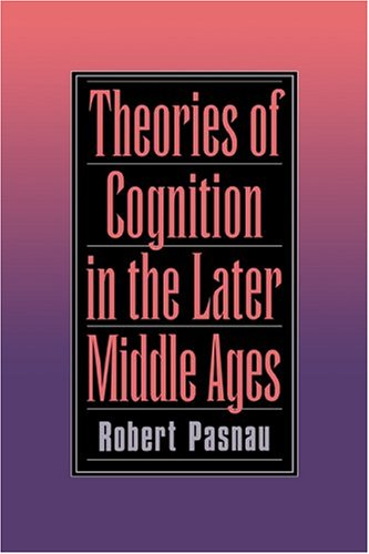 Theories of Cognition in the Later Middle Ages 9780521583688
