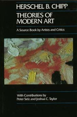Theories of Modern Art: A Source Book by Artists and Critics 9780520052567