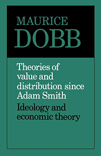 Theories of Value and Distribution Since Adam Smith: Ideology and Economic Theory 9780521099363