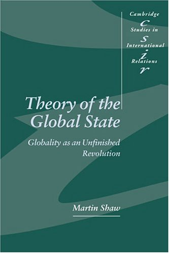 Theory of the Global State: Globality as an Unfinished Revolution 9780521597302