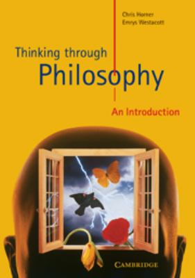Thinking Through Philosophy: An Introduction 9780521626576