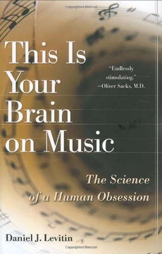 This Is Your Brain on Music: The Science of a Human Obsession 9780525949695
