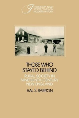 Those Who Stayed Behind: Rural Society in Nineteenth-Century New England 9780521347778