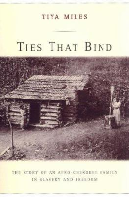 Ties That Bind: The Story of an Afro-Cherokee Family in Slavery and Freedom 9780520250024