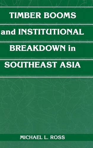 Timber Booms and Institutional Breakdown in Southeast Asia 9780521791670