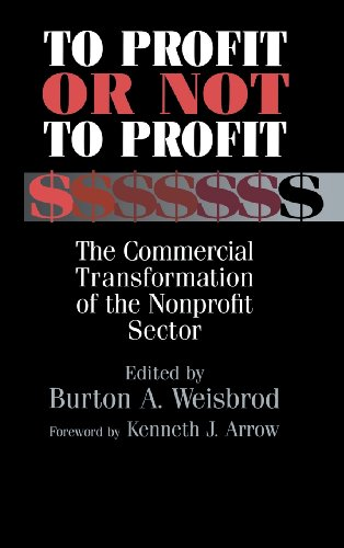 To Profit or Not to Profit: The Commercial Transformation of the Nonprofit Sector 9780521631808
