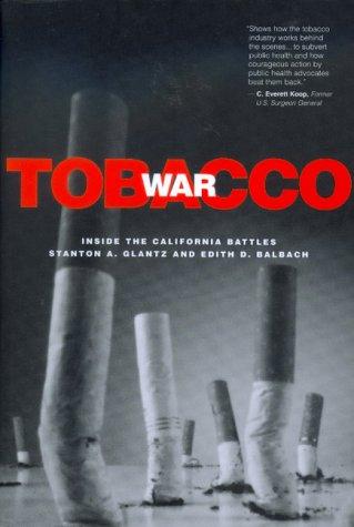 Tobacco War: Inside the California Battles 9780520222861