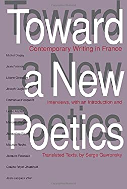Toward a New Poetics: Contemporary Writing in France 9780520087934