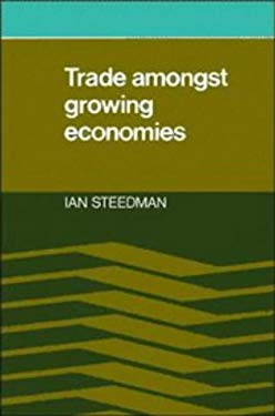 Trade Amongst Growing Economies 9780521226714