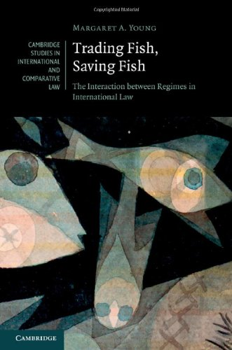 Trading Fish, Saving Fish: The Interaction Between Regimes in International Law 9780521765725