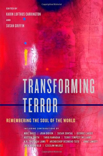 Transforming Terror: Remembering the Soul of the World 9780520251021