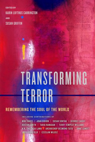 Transforming Terror: Remembering the Soul of the World 9780520269286