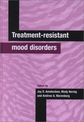 Treatment-Resistant Mood Disorders 9780521593410