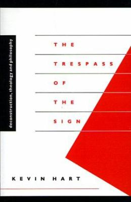 Trespass of the Sign: Deconstruction, Theology and Philosophy 9780521423823