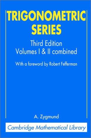 Trigonometric Series: Volumes I & II Combines - 3rd Edition