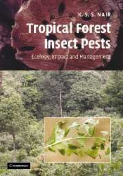 Tropical Forest Insect Pests: Ecology, Impact, and Management 9780521873321