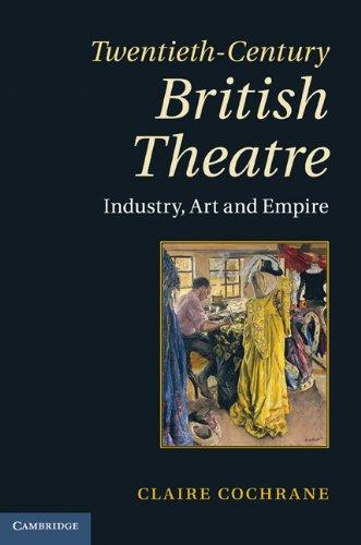 Twentieth-Century British Theatre: Industry, Art and Empire 9780521464888