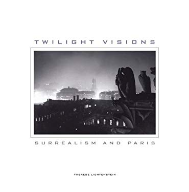 Twilight Visions: Surrealism and Paris 9780520260818