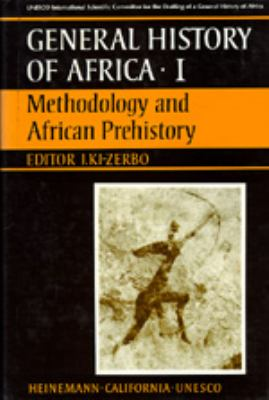 UNESCO General History of Africa, Vol. I: Methodology and African Prehistory 9780520039124