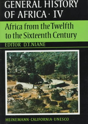 UNESCO General History of Africa, Vol. IV: Africa from the Twelfth to the Sixteenth Century 9780520039155