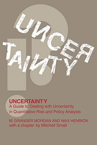 Uncertainty: A Guide to Dealing with Uncertainty in Quantitative Risk and Policy Analysis 9780521427449