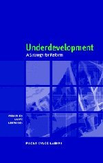 Underdevelopment: A Strategy for Reform 9780521588690