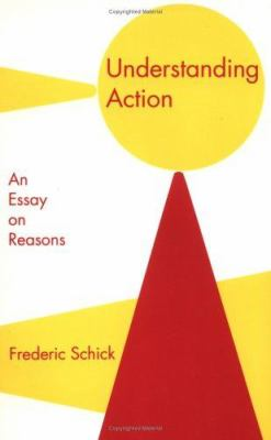 Understanding Action: An Essay on Reasons
