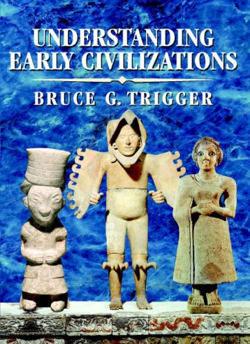 Understanding Early Civilizations: A Comparative Study 9780521705455