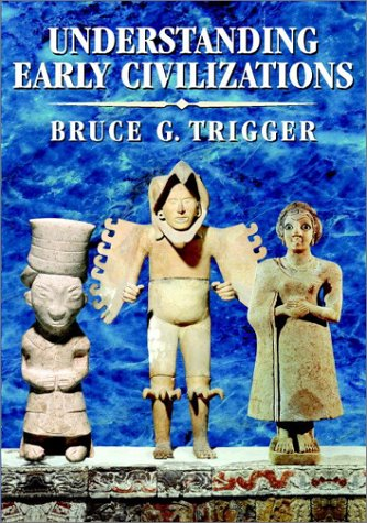 Understanding Early Civilizations: A Comparative Study 9780521822459