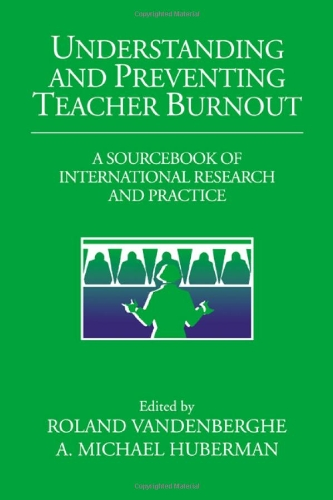 Understanding and Preventing Teacher Burnout: A Sourcebook of International Research and Practice 9780521622134