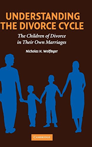 Understanding the Divorce Cycle: The Children of Divorce in Their Own Marriages 9780521851169