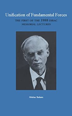 Unification of Fundamental Forces: The First 1988 Dirac Memorial Lecture 9780521371407