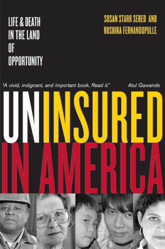 Uninsured in America: Life and Death in the Land of Opportunity 9780520250062