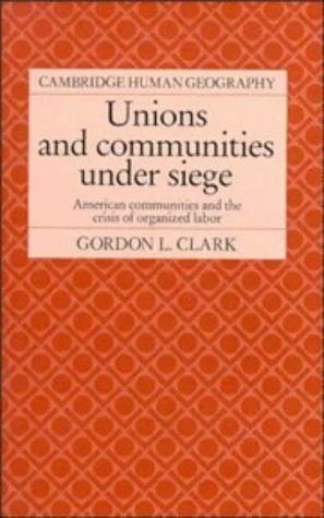 Unions and Communities Under Siege 9780521365161