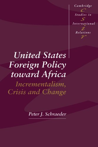 United States Foreign Policy Toward Africa: Incrementalism, Crisis and Change 9780521466776