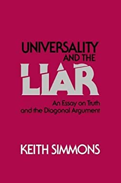 Universality and the Liar: An Essay on Truth and the Diagonal Argument 9780521430692