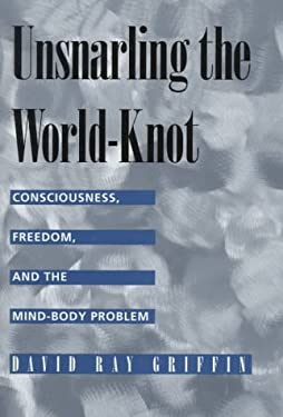 Unsnarling the World-Knot 9780520209442