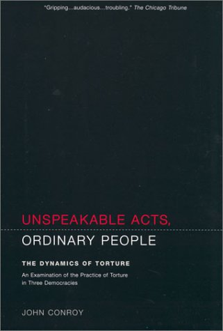 Unspeakable Acts, Ordinary People: The Dynamics of Torture 9780520230392