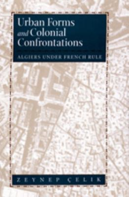 Urban Forms and Colonial Confrontations 9780520204577