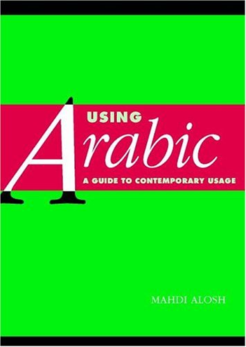 Using Arabic: A Guide to Contemporary Usage 9780521648325