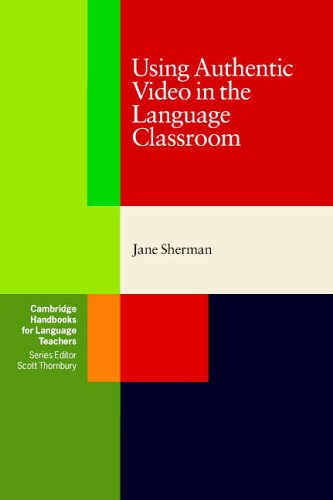 Using Authentic Video in the Language Classroom 9780521799614