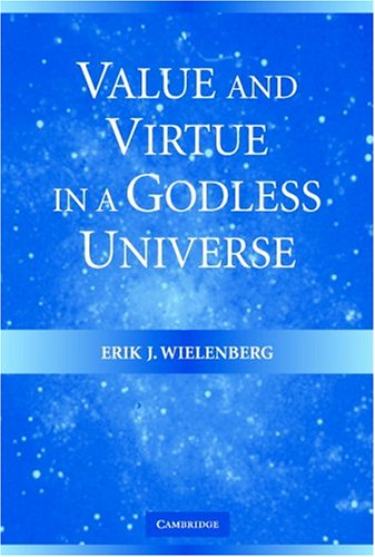 Value and Virtue in a Godless Universe 9780521607841