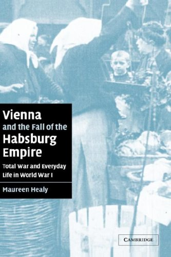 Vienna and the Fall of the Habsburg Empire: Total War and Everyday Life in World War I 9780521042192