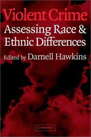Violent Crime: Assessing Race and Ethnic Differences 9780521626743