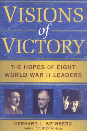 Visions of Victory: The Hopes of Eight World War II Leaders 9780521852548