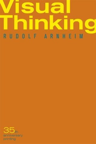 Visual Thinking: Thirty-Fifth Anniversary Printing 9780520242265