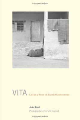 Vita: Life in a Zone of Social Abandonment 9780520242777